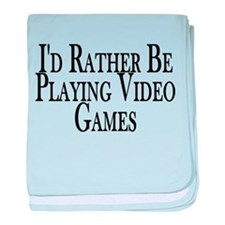 Rather Play Video Games baby blanket