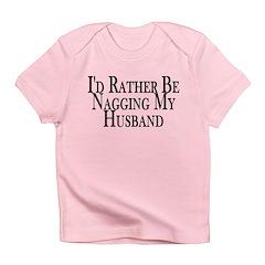 Rather Nag Husband Infant T-Shirt