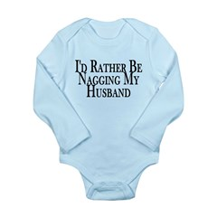Rather Nag Husband Long Sleeve Infant Bodysuit