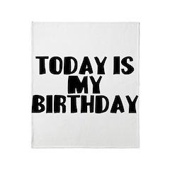 Birthday Today Throw Blanket