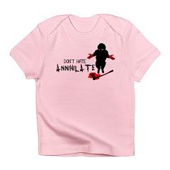Annihilate Infant T-Shirt
