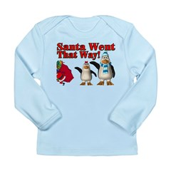 Santa Went Long Sleeve Infant T-Shirt