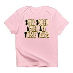 Still Sober Infant T-Shirt