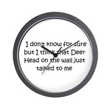 That Deer Head just talked to me Wall Clock