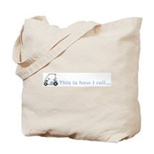 This is how I roll golf gift Tote Bag