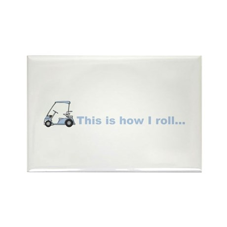 This is how I roll golf gift Rectangle Magnet
