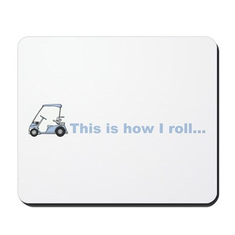 This is how I roll golf gift Mousepad