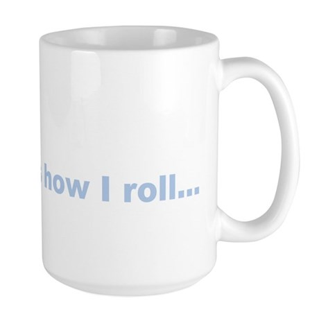 This is how I roll golf gift Large Mug
