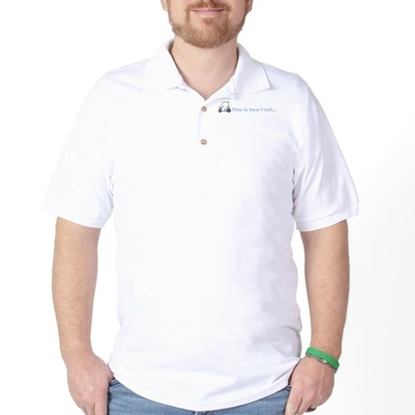 This is how I roll golf gift Golf Shirt