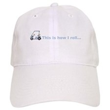 This is how I roll golf gift Baseball Cap
