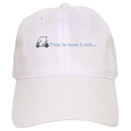 This is how I roll golf gift Cap