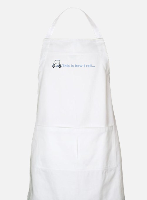 This is how I roll golf gift Apron