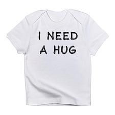 I need a hug Infant T-Shirt