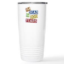 I'm Dead In Dog Years Travel Mug