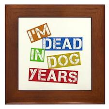 I'm Dead In Dog Years Framed Tile