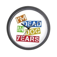 I'm Dead In Dog Years Wall Clock