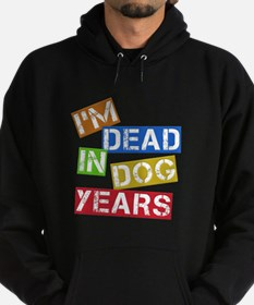 I'm Dead In Dog Years Hoodie (dark)