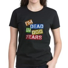I'm Dead In Dog Years Tee
