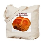The Big Bun in the Oven Tote Bag