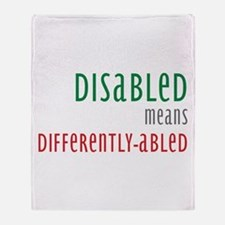 Disabled = Differently-abled Throw Blanket