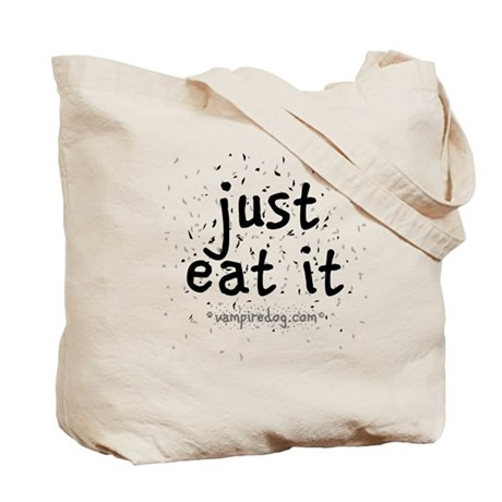 just eat it by vampiredog.com Tote Bag