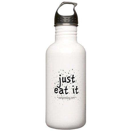 just eat it by vampiredog.com Stainless Water Bott