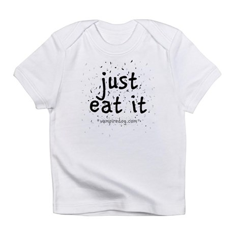 just eat it by vampiredog.com Infant T-Shirt