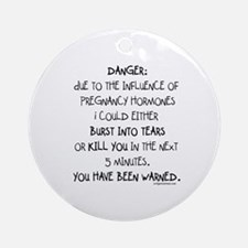 You have been warned funny pregnancy Ornament (Rou