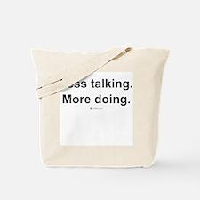 Less Talking. More Doing. -  Tote Bag