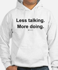 Less Talking. More Doing. - Hoodie