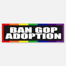 BAN GOP ADOPTION Bumper Bumper Bumper Sticker