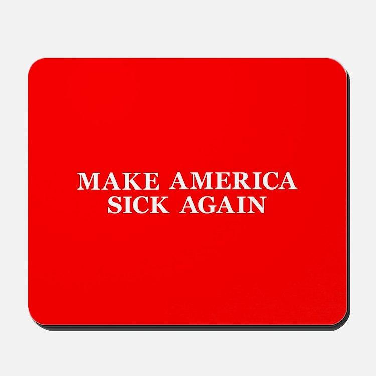 TrumpCare Make America Sick Again Mousepad