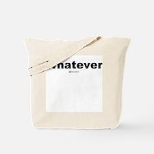 Whatever -  Tote Bag