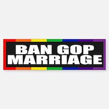 BAN GOP MARRIAGE Bumper Bumper Bumper Sticker