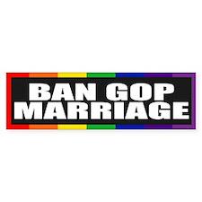BAN GOP MARRIAGE Bumper Bumper Sticker