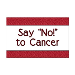 Say No to Cancer Posters
