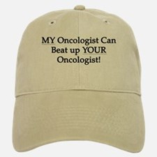 My Oncologist Can Beat Up Your Baseball Baseball Cap