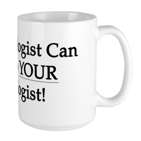 My Oncologist Can Beat Up Your Large Mug