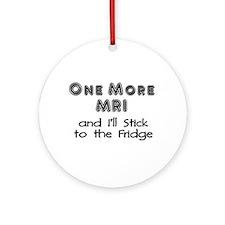 One more MRI...Stick to the Fridge Ornament (Round