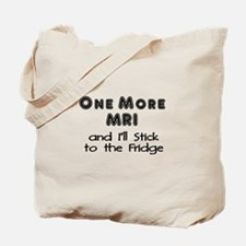 One more MRI...Stick to the Fridge Tote Bag