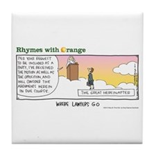 Where Lawyers Go Tile Coaster