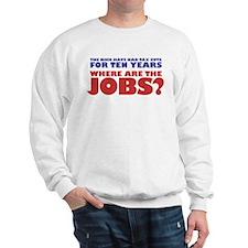 Where are the jobs? Sweatshirt