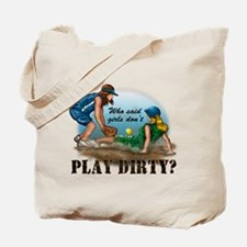 Girls Play Dirty Tote Bag