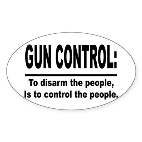 Gun Control Sticker (Oval)