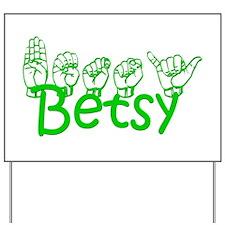Betsy Yard Sign