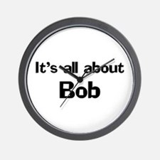 It's all about Bob Wall Clock