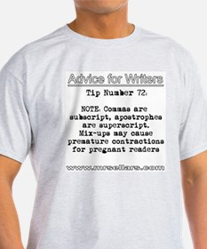 Advice For Writers... T-Shirt