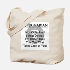 Veterinarian A Real Doctor Tote Bag