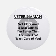 Veterinarian A Real Doctor Ornament (Round)