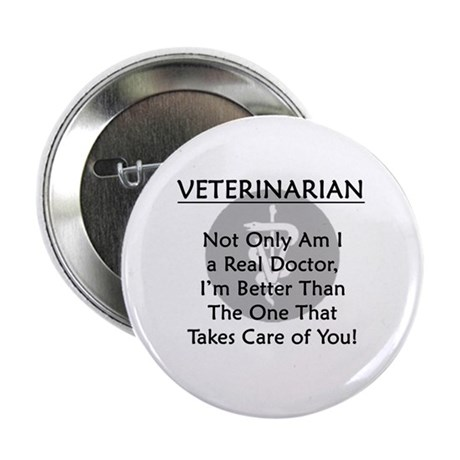 "Veterinarian A Real Doctor 2.25"" Button (10 pack)"